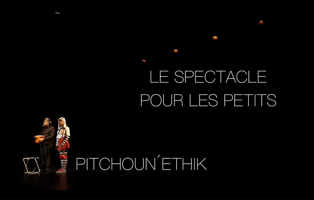 Spectacle Pitchoun'Ethik :: 2018